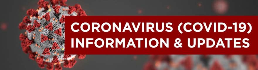 in white text with a red background text says: Coronavirus (covid-19) INFORMATION AND UPDATES. behind it is a grey background with an image of the virus.  a circular grey shape with red spikes popping up all the way around